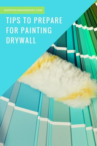 HOW TO PREPARE FOR PAINTING DRYWALL TIPS