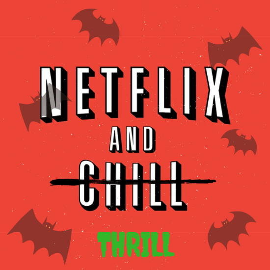 netflix and thrill