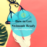 How to Get Swimsuit Ready