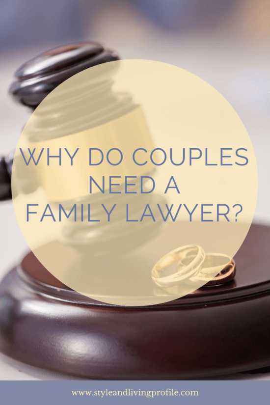 WHY DO COUPLES NEED A FAMILY LAWYER
