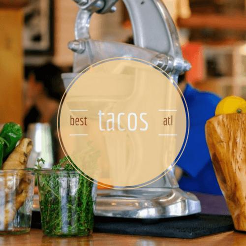 the best tacos in atlanta