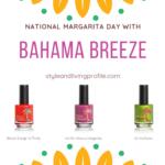 National Margarita Day with Bahama Breeze