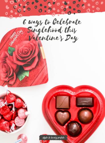 6 ways to Celebrate Singlehood this Valentine's Day